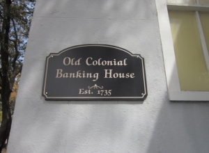Old Colonial  Banking House ~~~ Est. 1735